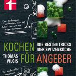 """Thomas Vilgis Buch """"Kochen für Angeber"""""""