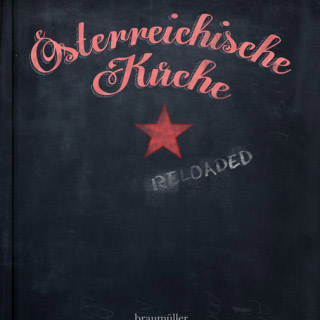 Bernie Rieders Österreichische Küche Reloaded