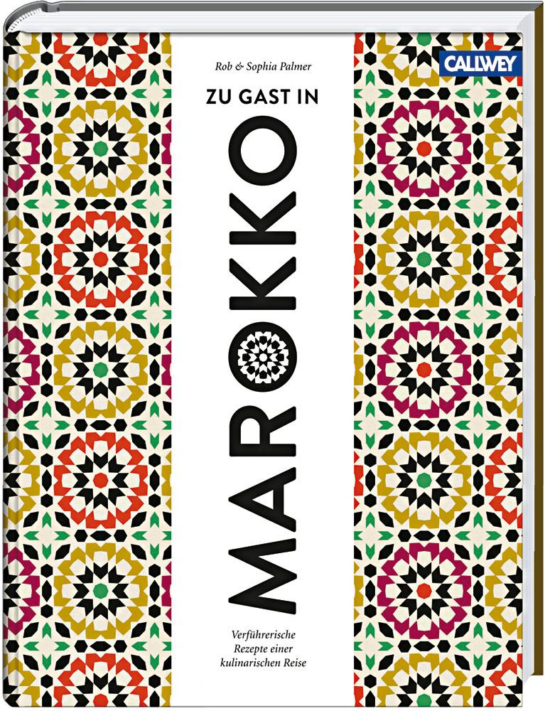 """Buch """"Zu Gast in Marokko - Verführerische Rezepte einer kulinarischen Reise"""""""