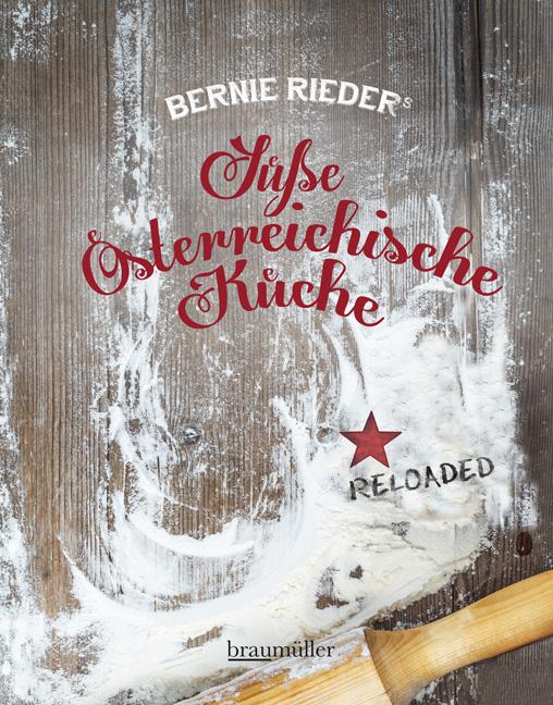"""Abbildung des Buchcovers zu Bernie Rieders """"Süße Österreichische Küche Reloaded"""""""