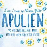 """Das Buchcover von """"Apulien - 90 Originalrezepte von Italiens unentdeckter Küste), in mediterranem Weiß, Gelb und Blau gehalten."""