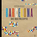 """Das Buchcover von """"Barcelona - Die Kultrezepte"""""""