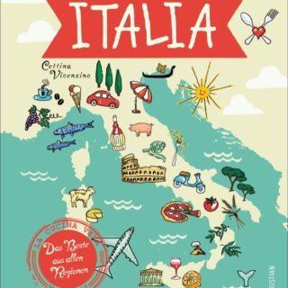 Italien-Kochbuch: Italia – Das Beste aus allen Regionen