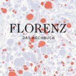 Rezension: Florenz - das Kochbuch