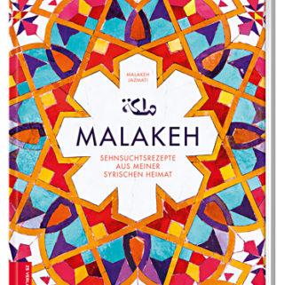 """Cover von """"Malakeh. Sehnsuchtsrezepte aus meiner syrischen Heimat"""""""
