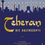"""Das Buchcover von """"Teheran - die Kultrezepte"""" mit einer stilisierten Silhouette von Teheran."""