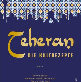 Kochbuch-Verlosung: Teheran – die Kultrezepte