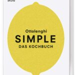 "Rezension: Yotam Ottolenghi ""Simple - das Kochbuch"""