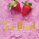 Kochbuch-Rezension: Die Eis-Bibel